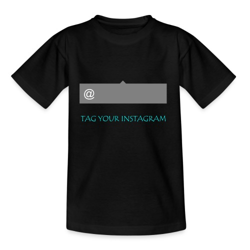Tag your instagram - Teenage T-shirt