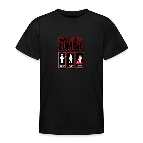 How to kill a Zombie - Teenage T-shirt