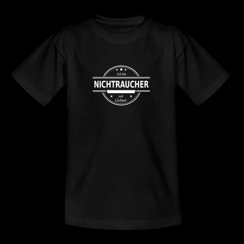 Ich bin NICHTRAUCHER seit Geburt - Teenager T-Shirt