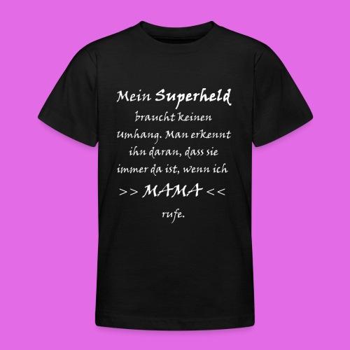 Mein Superheld MAMA - Teenager T-Shirt