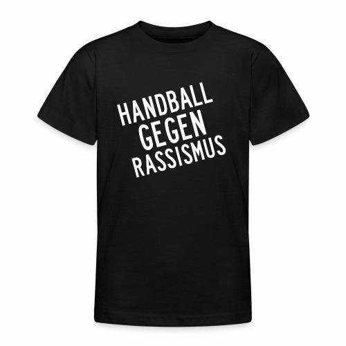 Handball gegen Rassismus - Teenager T-Shirt