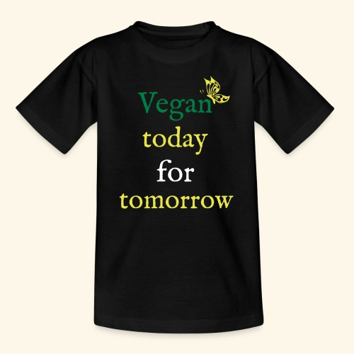 Vegan today for tomorrow - Teenager T-Shirt