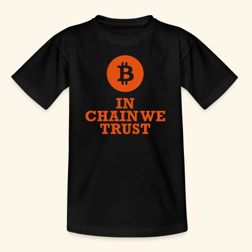 Bitcoin: In chain we trust - Teenager T-Shirt