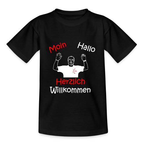 Moin Hallo Herzlich Willkommen - DerDickeDirk - Teenager T-Shirt