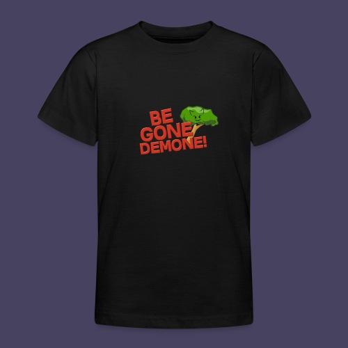 Be Gone Demone! - Teenage T-Shirt