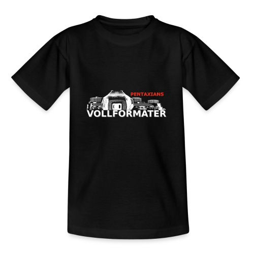 Pentaxians VOLLFORMATER white Logo - Teenager T-Shirt