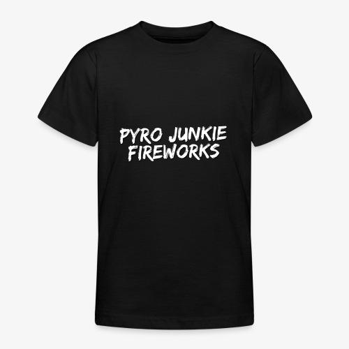Pyro Junkie Fireworks - Teenager T-Shirt