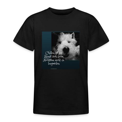 Chillen ist die Kunst - Teenager T-Shirt