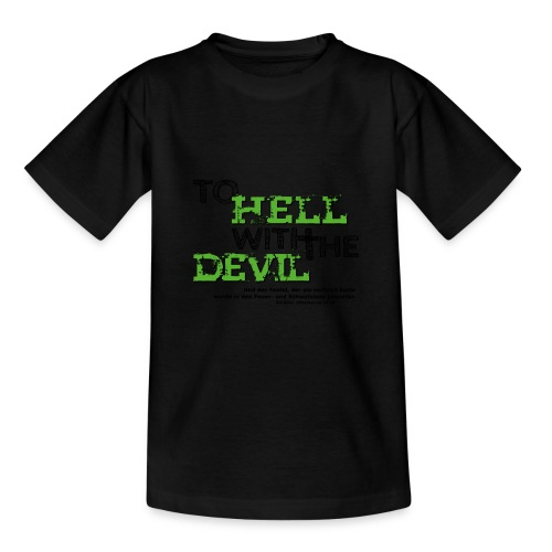 to hell with the devil grün - Teenager T-Shirt