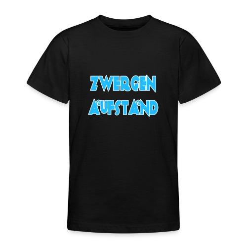 Zwergenaufstand - Teenager T-Shirt
