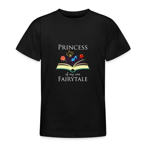 Princess Of My Own Fairytale - White - Teenage T-Shirt