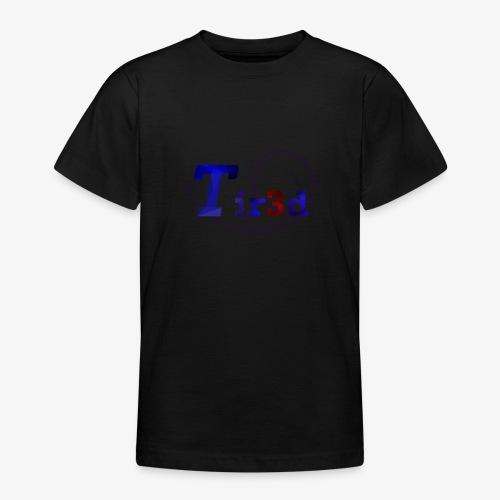 Tir3d - Teenager T-Shirt