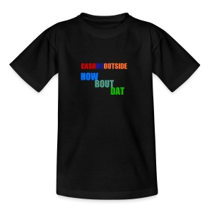 'Cash me outside how bout dat' - Teenage T-shirt