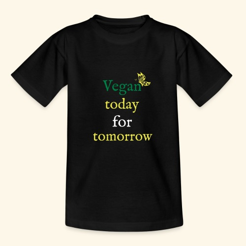Vegan today for tomorrow - Teenager T-Shirt