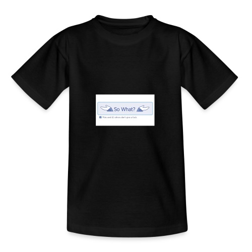 So What? - Teenage T-shirt