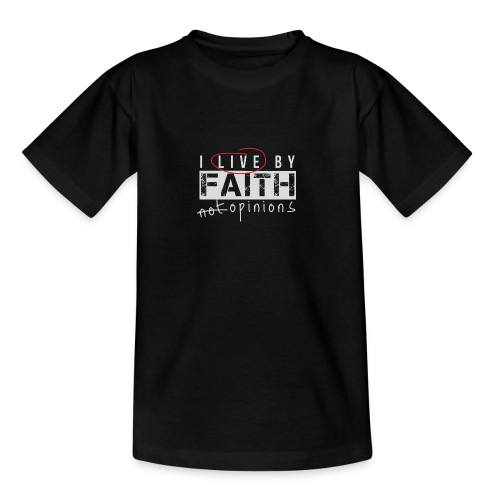 Live by Faith - Teenage T-Shirt