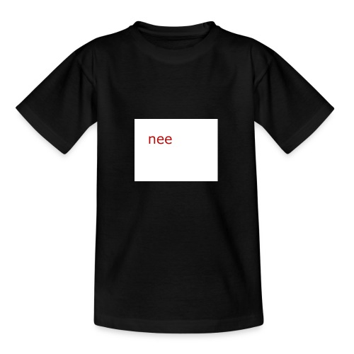 nee t-shirts - Teenager T-shirt