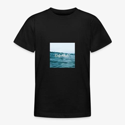 Einfachheit Meer - Teenager T-Shirt