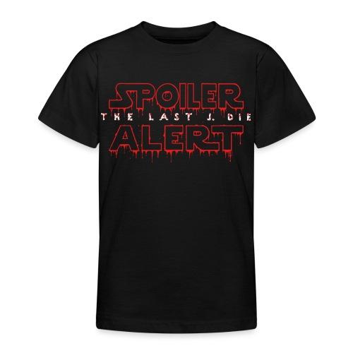Spoiler The Last J. Die - Teenage T-Shirt