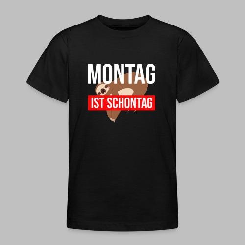 Montag ist Schontag Faultier Geschenkidee - Teenager T-Shirt