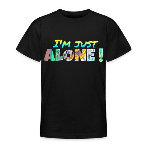 I'M JUST ALONE! - T-shirt Ado