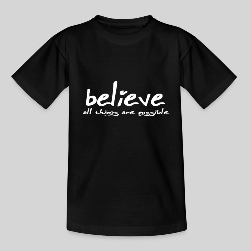 Believe all tings are possible Handwriting - Teenager T-Shirt