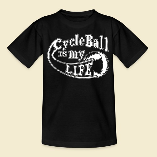 Radball | Cycle Ball is my Life - Teenager T-Shirt