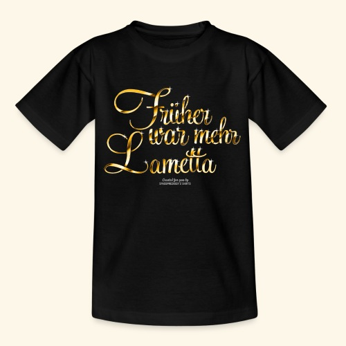 Früher war mehr Lametta Gold   spassprediger - Teenager T-Shirt