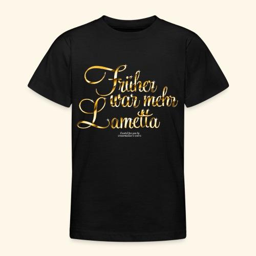 Früher war mehr Lametta Gold - Teenager T-Shirt