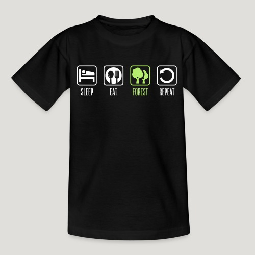 Sleep Eat Forest Repeat - Teenager T-Shirt
