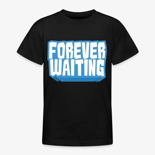 Forever Waiting - Teenage T-Shirt