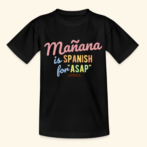 Sprüche T Shirt Mañana - Teenager T-Shirt