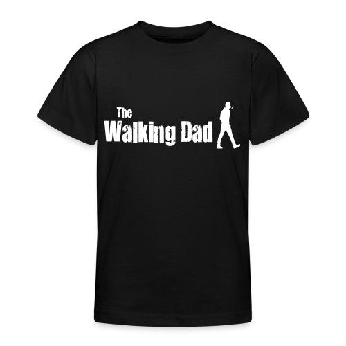the walking dad white text on black - Teenage T-Shirt