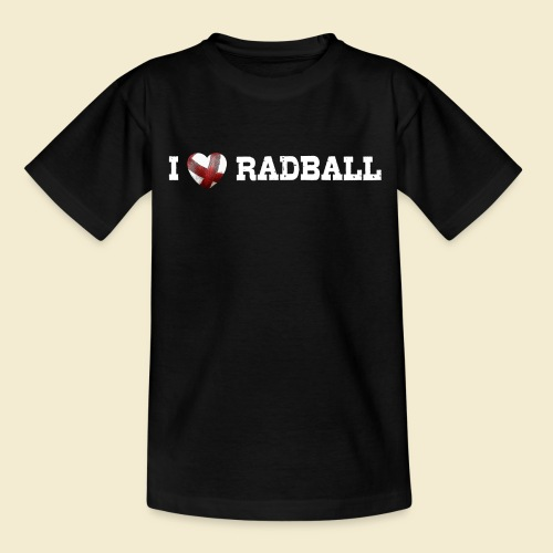 Radball | I Love Radball - Teenager T-Shirt