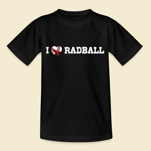 Radball | I Love Radball - Teenager T-Shirt