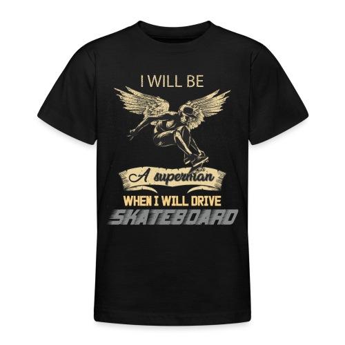 Wenn ich Skateboarde bin ich Super Mann - Teenager T-Shirt