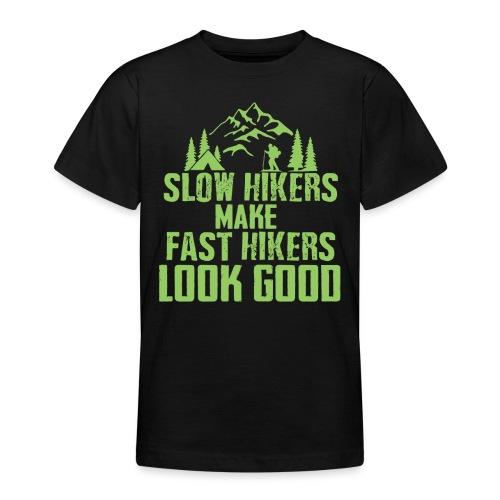 Langsame Wanderer lassen schnelle gut aussehen - Teenager T-Shirt
