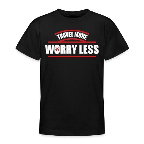 Reise mehr, bedenke Weniger Urlaubsfeeling - Teenager T-Shirt