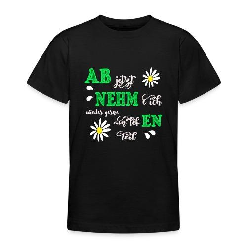 AB jetzt NEHMe ich wieder gerne am lebEN teil - Teenager T-Shirt