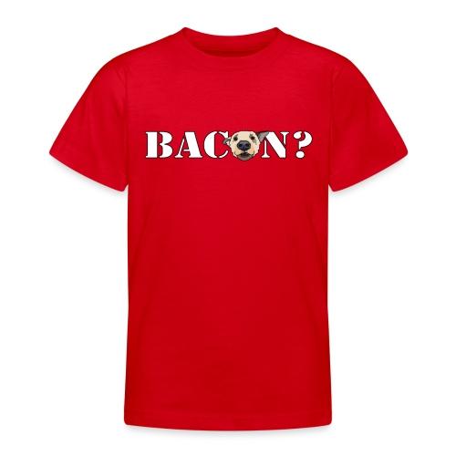 baconsmall - Teenage T-Shirt