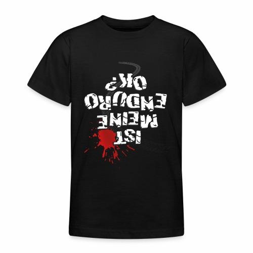 Ist meine Enduro ok? (weißer Text) - Teenage T-Shirt