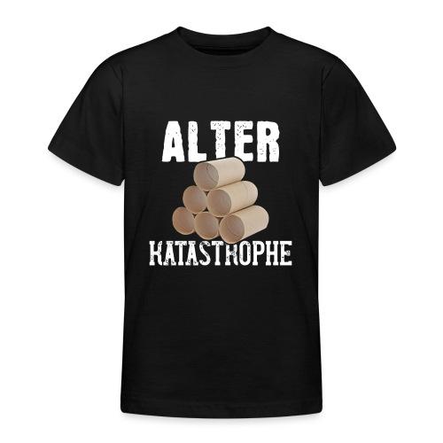 Alter Katastrophe Toilettenpapier | Spruch Lustig - Teenager T-Shirt