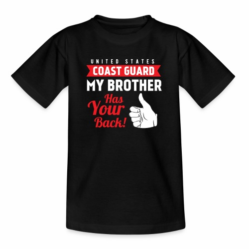 United States Coast Guard My Brother Has Your Back - Teenager T-Shirt