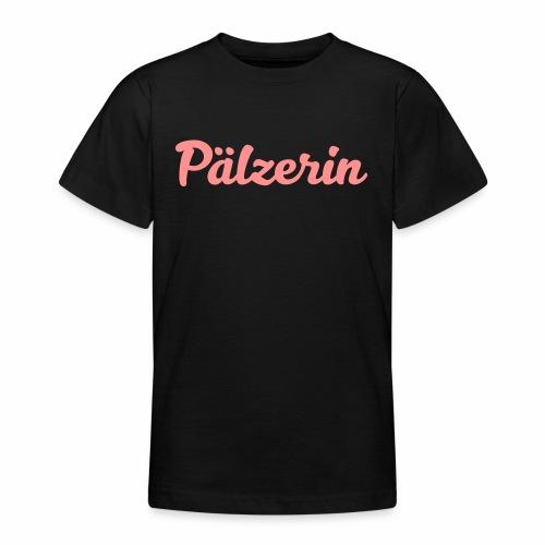 Pälzerin - Teenager T-Shirt