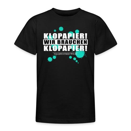 Wir brauchen Klopapier - Teenager T-Shirt