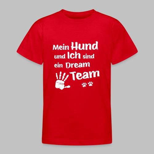 Mein Hund und ich sind ein Dream Team - Hundepfote - Teenager T-Shirt