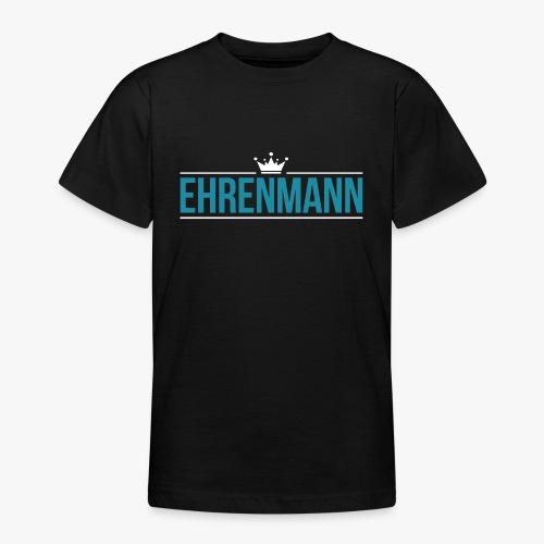 Ehrenmann Design - Teenager T-Shirt