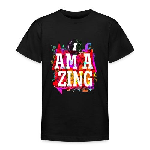 I am Amazing - Teenage T-Shirt