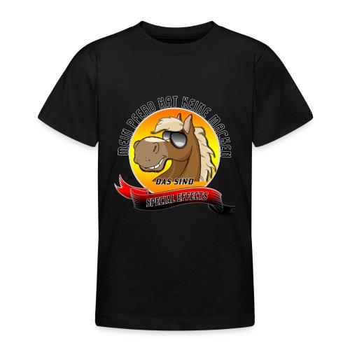 Mein Pferd hat keine Macken Special Effects - Teenager T-Shirt