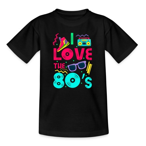 I love the 80s - cool and crazy - Teenager T-Shirt